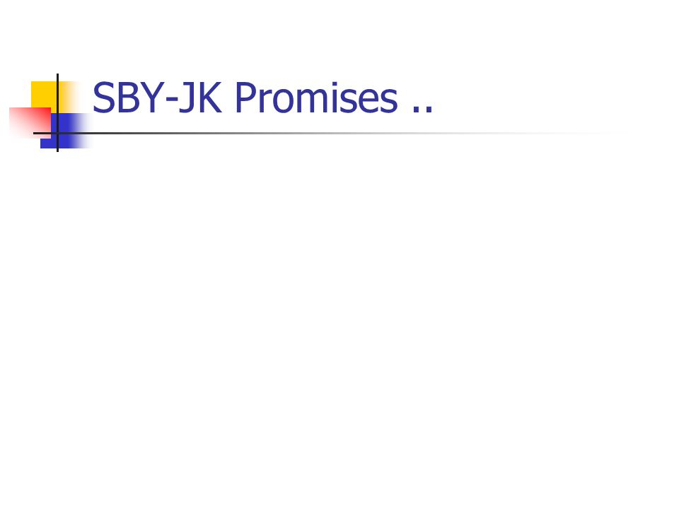 SBY-JK Promises..