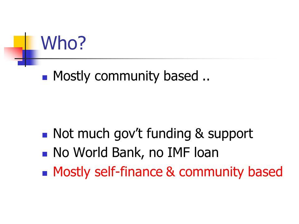 Who. Mostly community based..