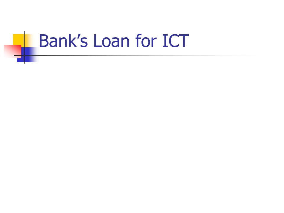 Bank's Loan for ICT