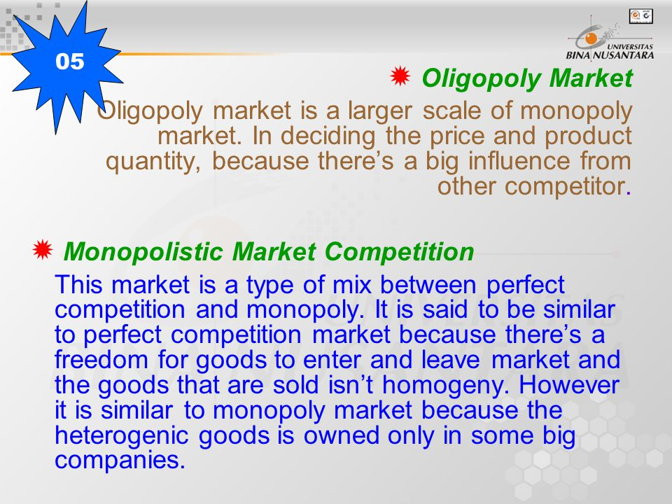  Oligopoly Market Oligopoly market is a larger scale of monopoly market.