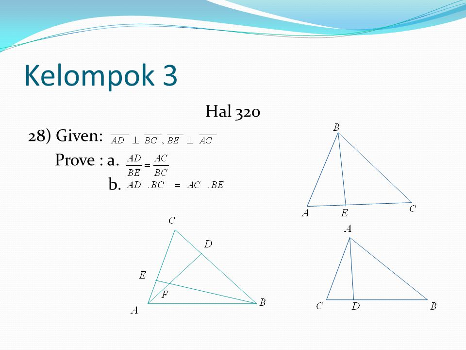 Kelompok 3 Hal 320 28) Given: Prove : a. b.