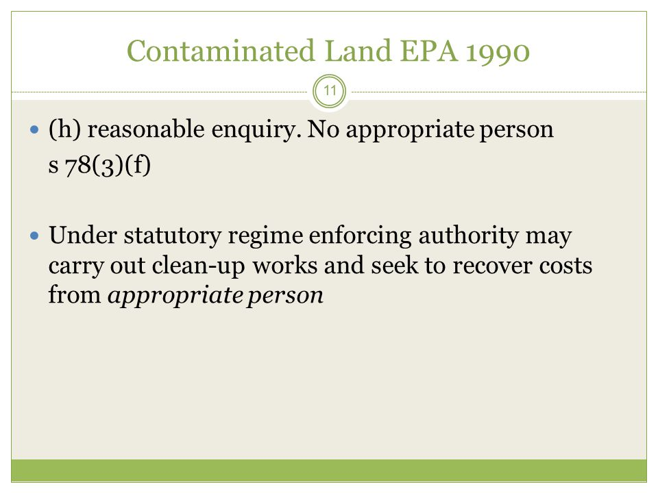 Contaminated Land EPA 1990 11 (h) reasonable enquiry.