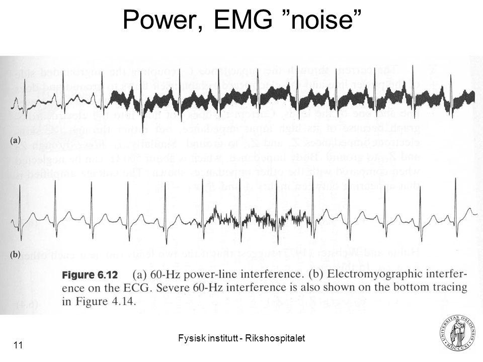 Fysisk institutt - Rikshospitalet 11 Power, EMG noise