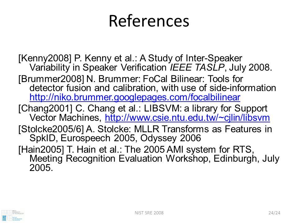 NIST SRE 200824/24 References [Kenny2008] P.