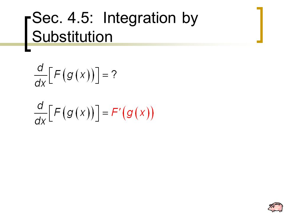 T HEOREM 4.12 Antidifferentiation of a Composite Function Let g be a function whose range is an interval I, and let f be a function that is continuous on I.