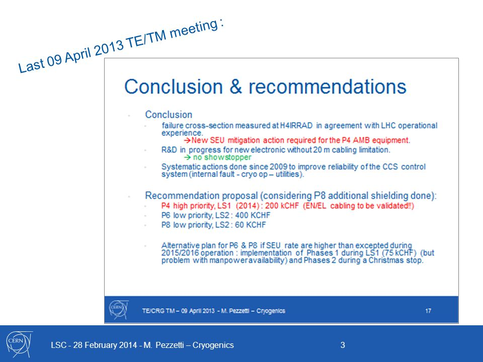 LSC - 28 February 2014 - M. Pezzetti – Cryogenics 3 Last 09 April 2013 TE/TM meeting :