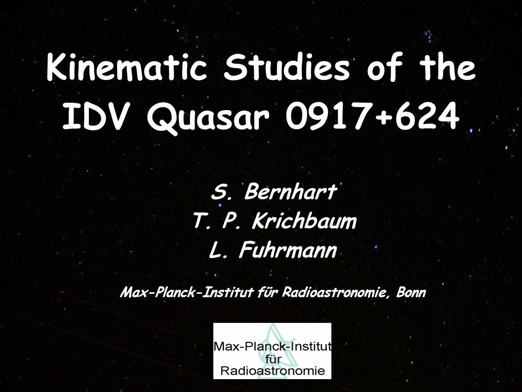 Kinematic Studies of the IDV Quasar 0917+624 S. Bernhart T.