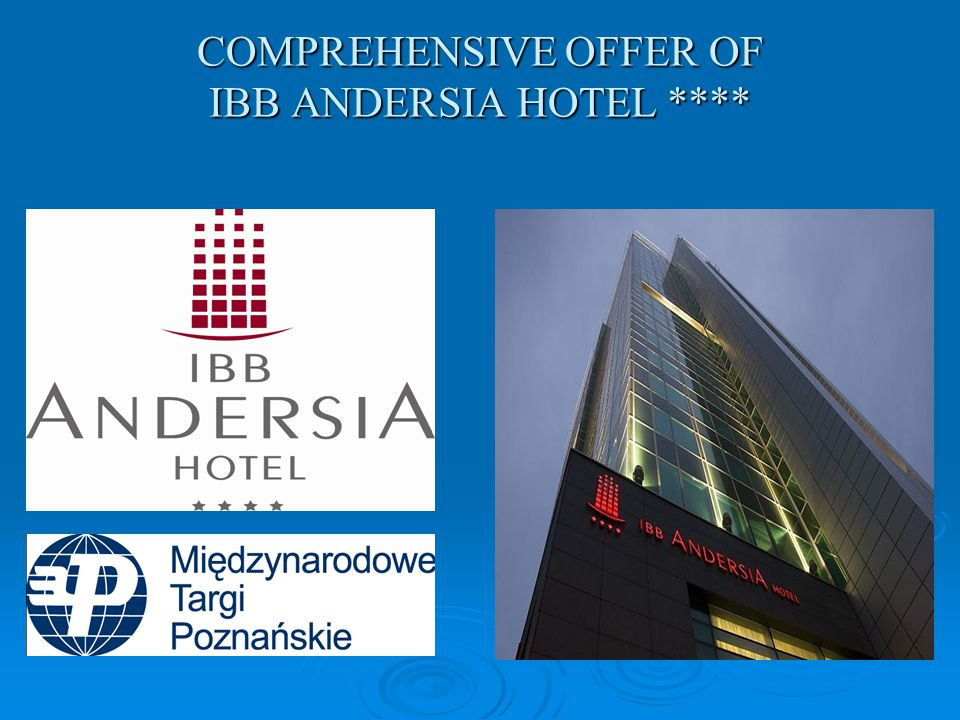 COMPREHENSIVE OFFER OF IBB ANDERSIA HOTEL ****