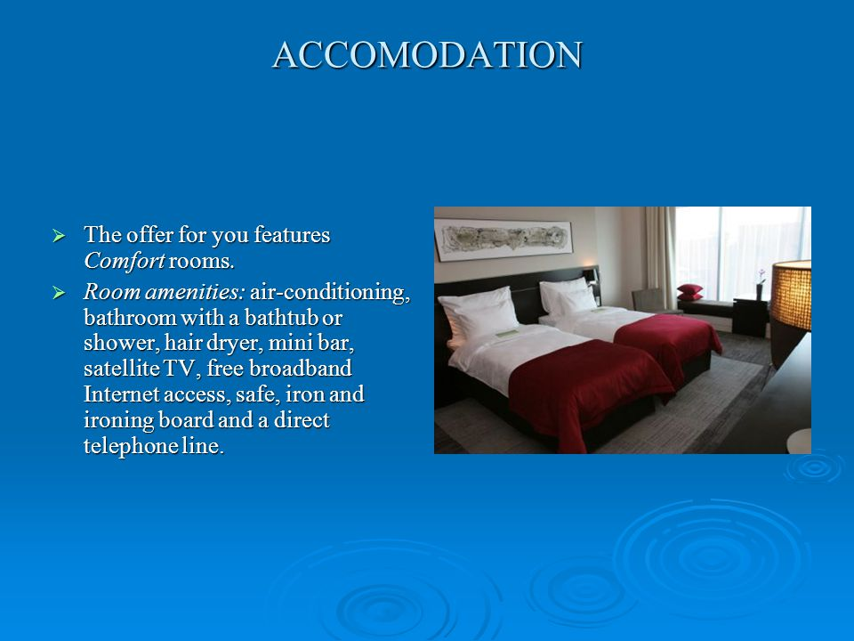 ACCOMODATION  The offer for you features Comfort rooms.