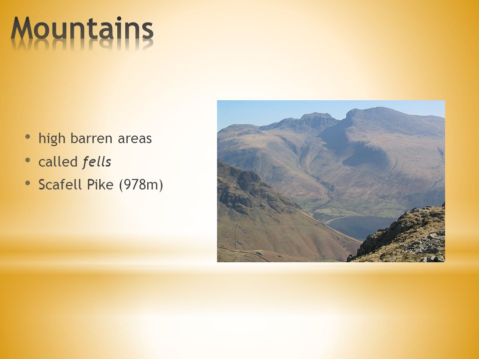 high barren areas called fells Scafell Pike (978m)