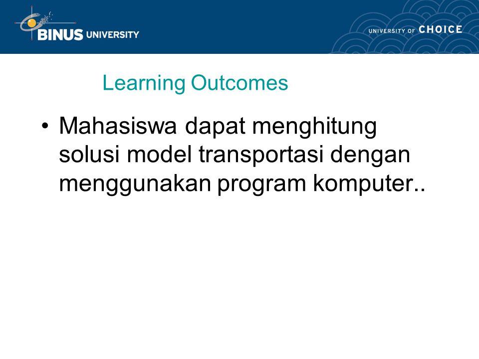 Solusi Model Transportasi dengan Program Komputer Pertemuan 13 : Mata kuliah : K0164/ Pemrograman Matematika Tahun: 2008