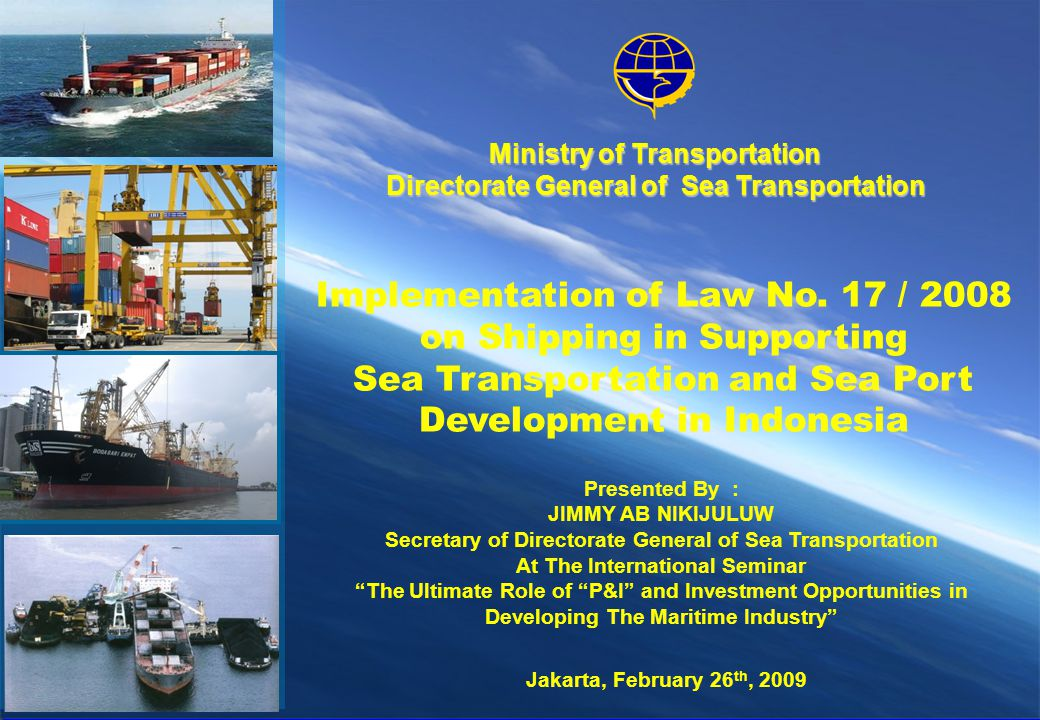 0 0 Ministry of Transportation Directorate General of Sea Transportation Implementation of Law No.