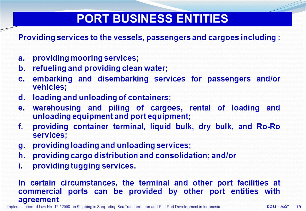 Providing services to the vessels, passengers and cargoes including : a. providing mooring services; b. refueling and providing clean water; c. embark