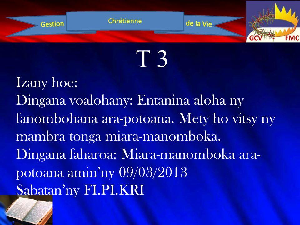 T 3 Izany hoe: Dingana voalohany: Entanina aloha ny fanombohana ara-potoana.