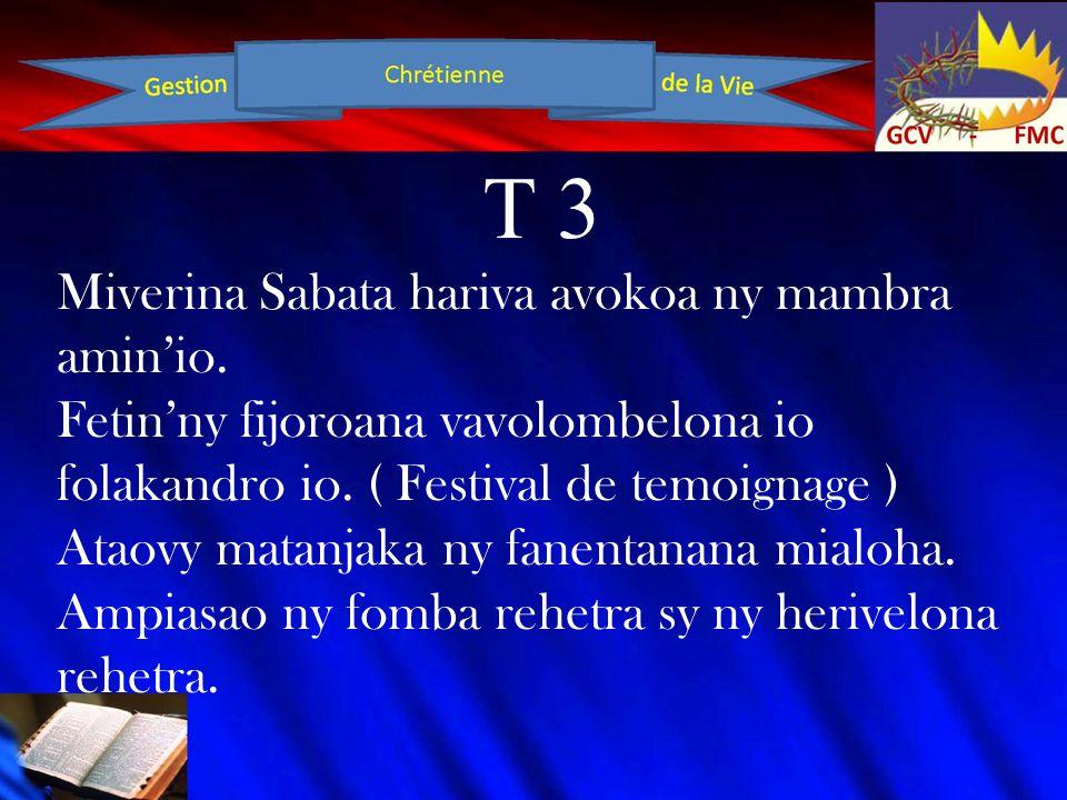 T 3 Miverina Sabata hariva avokoa ny mambra amin'io. Fetin'ny fijoroana vavolombelona io folakandro io. ( Festival de temoignage ) Ataovy matanjaka ny