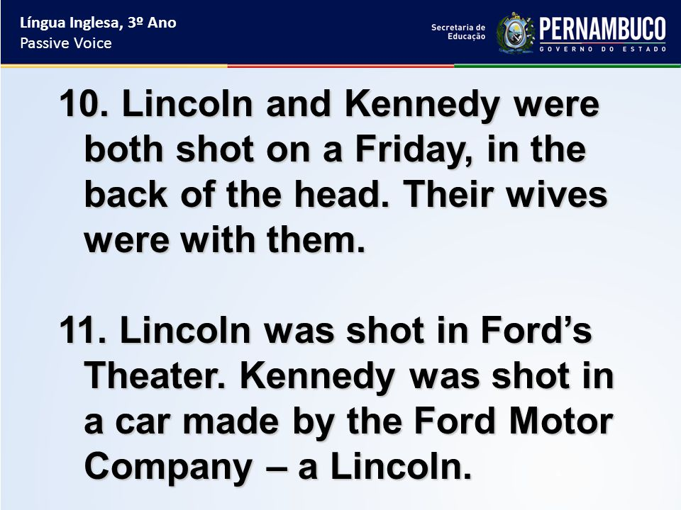 10. Lincoln and Kennedy were both shot on a Friday, in the back of the head.