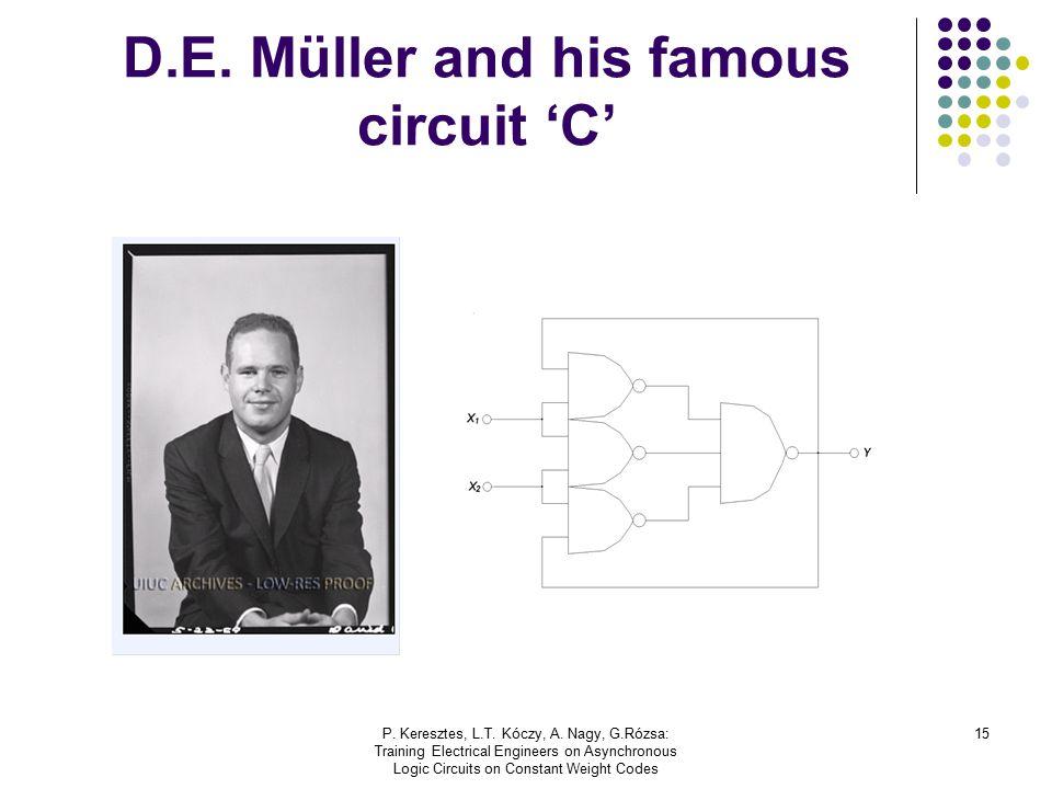 P. Keresztes, L.T. Kóczy, A. Nagy, G.Rózsa: Training Electrical Engineers on Asynchronous Logic Circuits on Constant Weight Codes 15 D.E. Müller and h