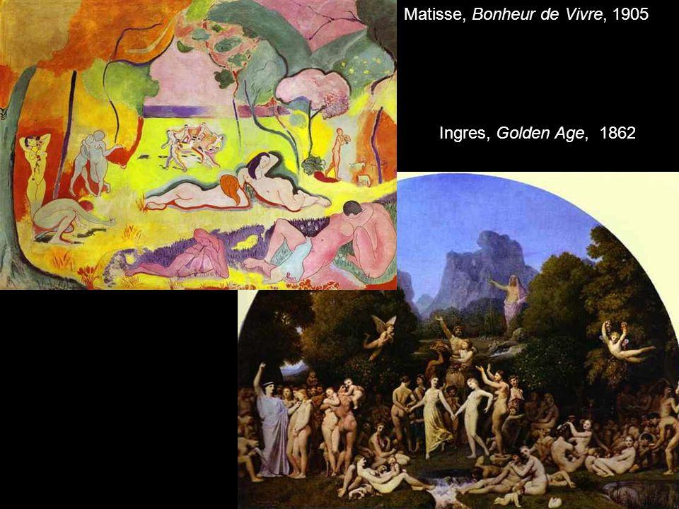 Matisse, Bonheur de Vivre, 1905 Ingres, Golden Age, 1862