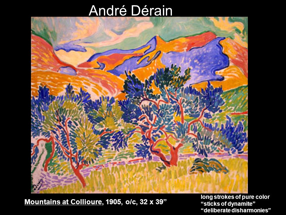 André Dérain long strokes of pure color sticks of dynamite deliberate disharmonies Mountains at Collioure, 1905, o/c, 32 x 39