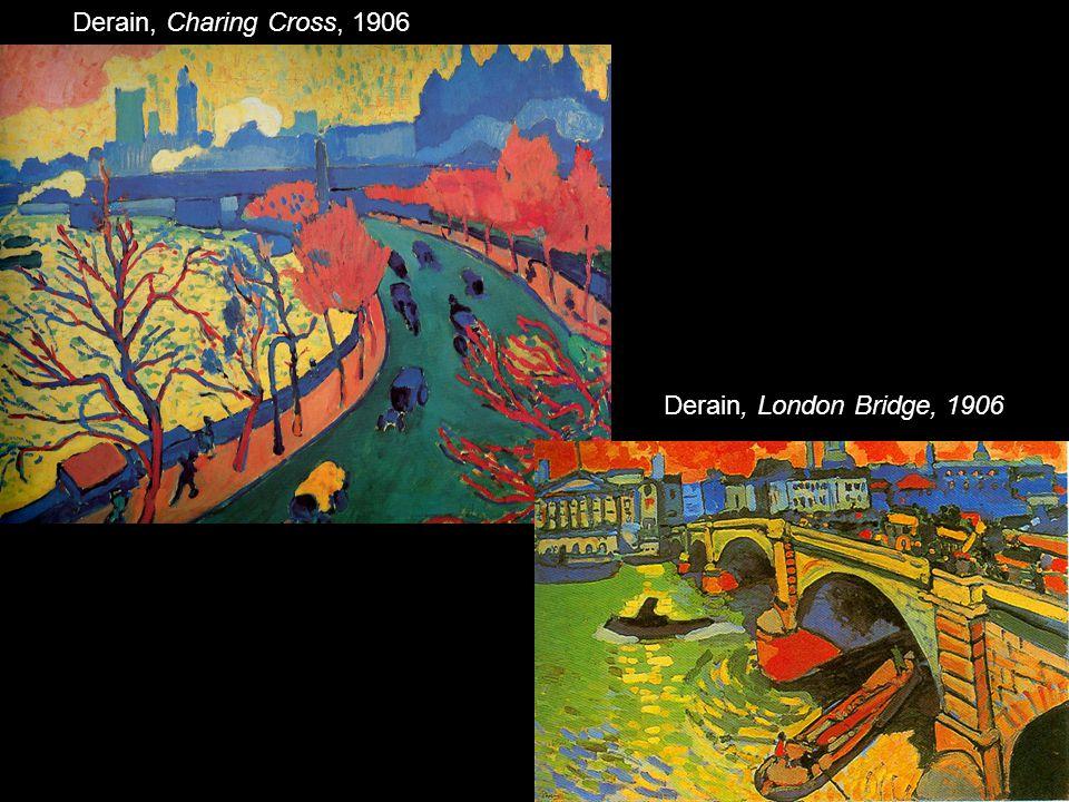 Derain, Charing Cross, 1906 Derain, London Bridge, 1906