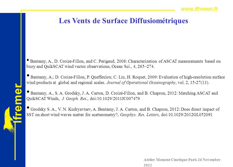 Mean Difference of Wind Components : QSCAT / ASCAT / ECMWF Atelier Moment Cinetique Paris 26 Novembre 2012   QSCAT   -   ASCAT     QSCAT   -   ECMWF     ASCAT   -   ECMWF   ZonalMeridional