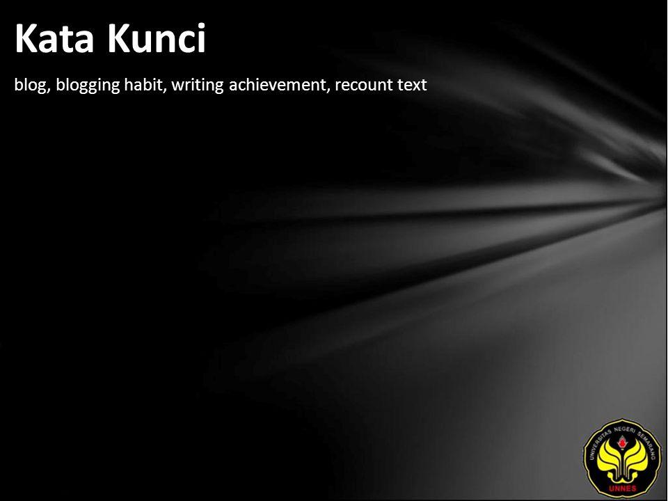 Kata Kunci blog, blogging habit, writing achievement, recount text