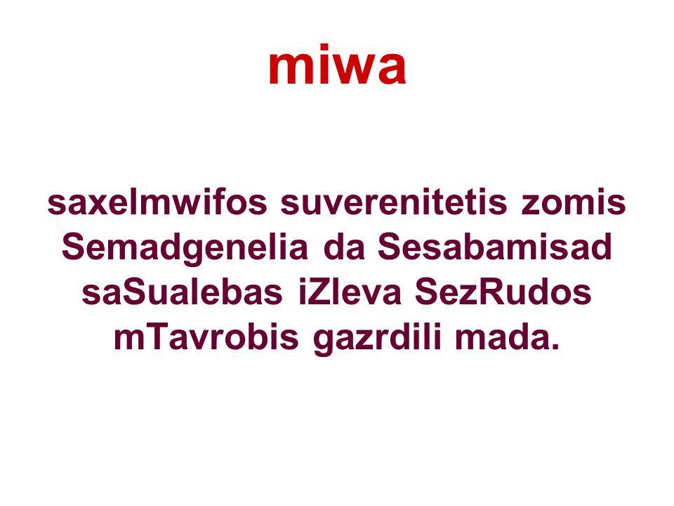 miwa saxelmwifos suverenitetis zomis Semadgenelia da Sesabamisad saSualebas iZleva SezRudos mTavrobis gazrdili mada.