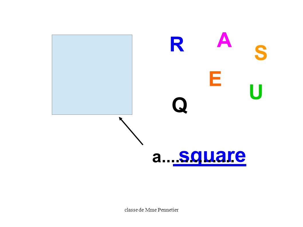 classe de Mme Pennetier S Q U A R E square a................