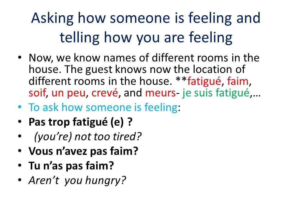 To tell how you are feeling: Non, ça va.No, I'm fine.