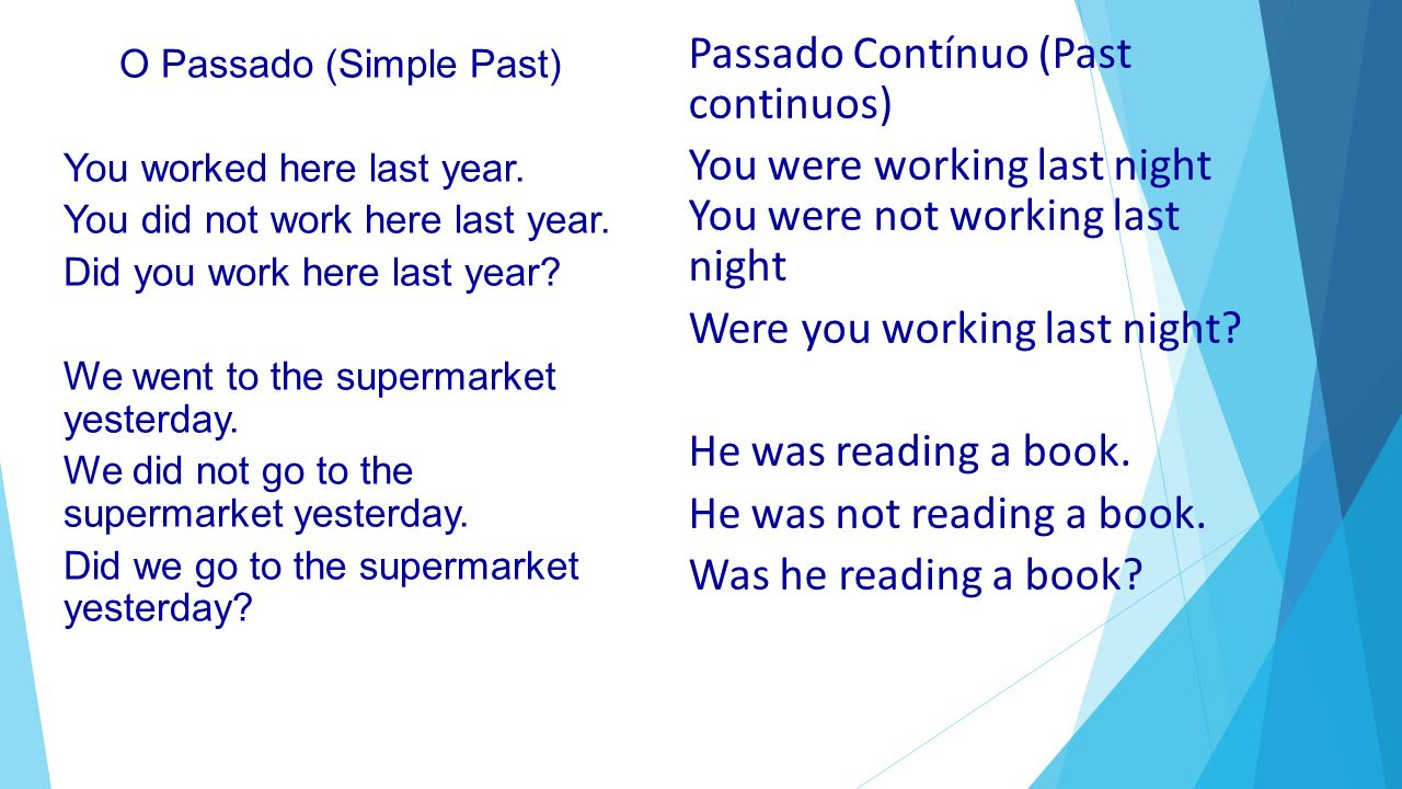 O Passado (Simple Past) You worked here last year.