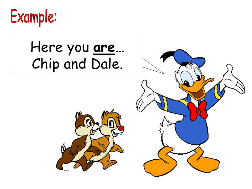 Here you are… Chip and Dale.