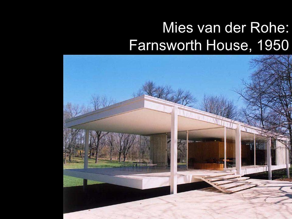 Mies van der Rohe: Farnsworth House, 1950