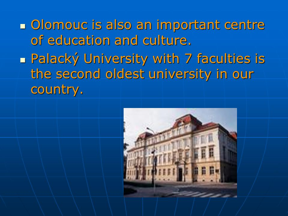 Olomouc is also an important centre of education and culture.