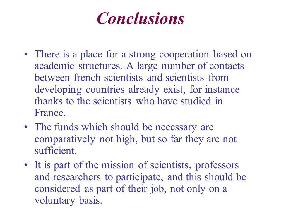 Conclusions There is a place for a strong cooperation based on academic structures.