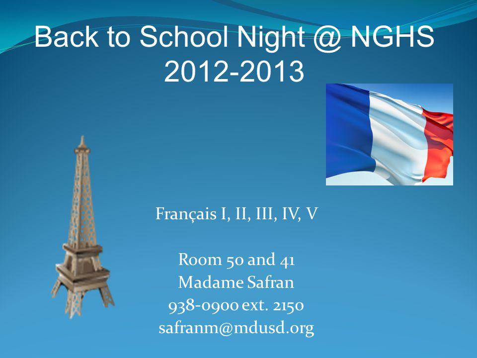Français I, II, III, IV, V Room 50 and 41 Madame Safran 938-0900 ext.