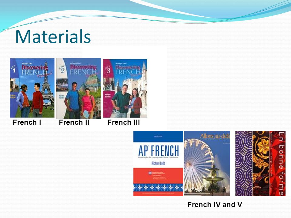 Materials French IFrench IIFrench III French IV and V