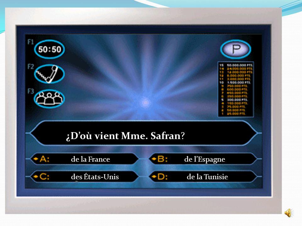 ¿D'où vient Mme. Safran de la France des États-Unis de l'Espagne de la Tunisie