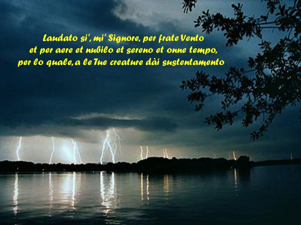 Laudato si , mi Signore, per sora Luna e le stelle: in celu l ài formate clarite et pretiose et belle.