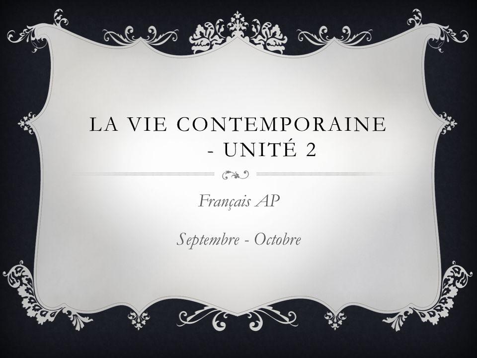 LA VIE CONTEMPORAINE - UNITÉ 2 Français AP Septembre - Octobre