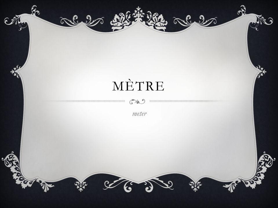 MÈTRE meter