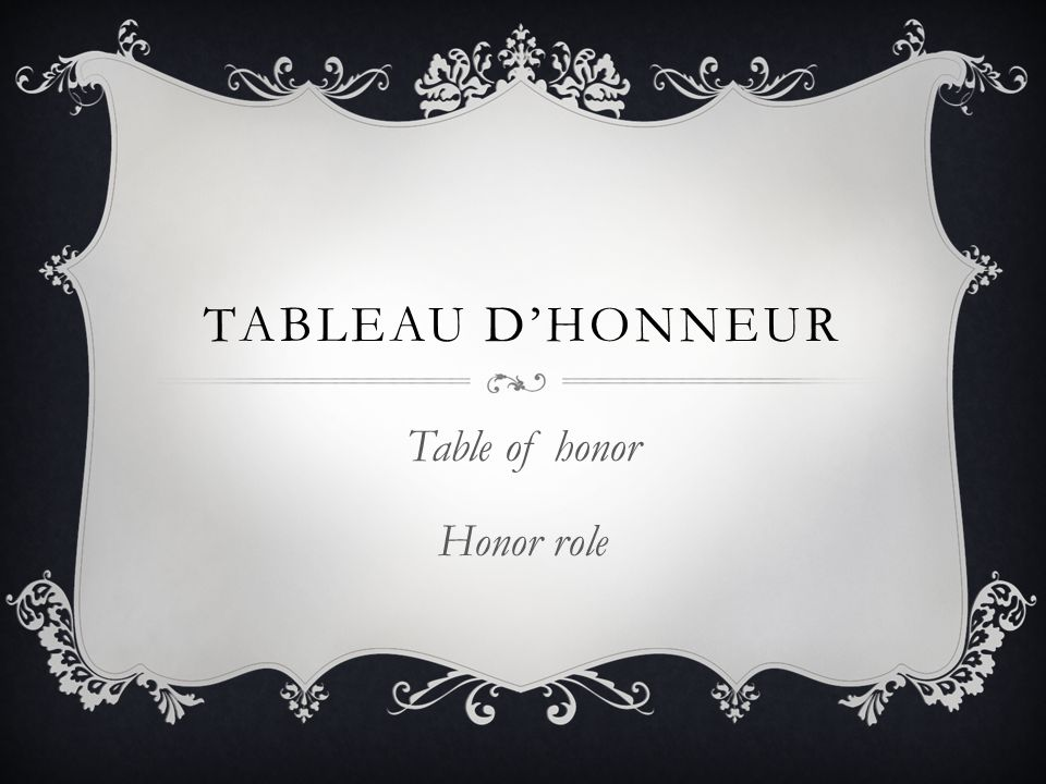 TABLEAU D'HONNEUR Table of honor Honor role