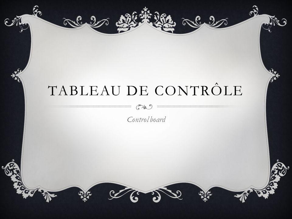 TABLEAU DE CONTRÔLE Control board