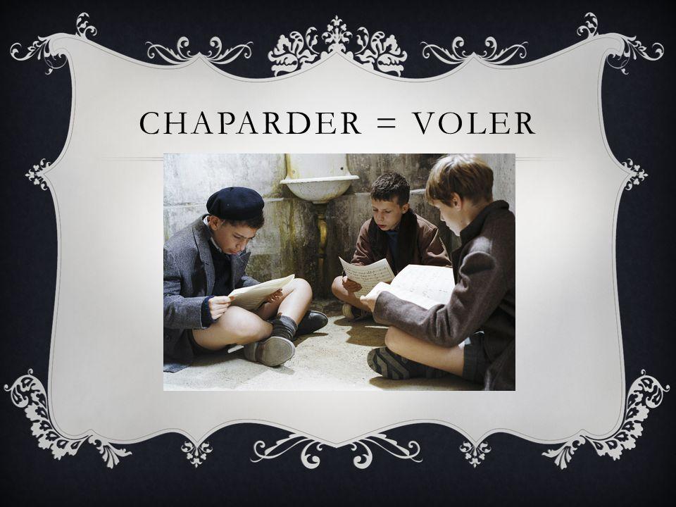 CHAPARDER = VOLER