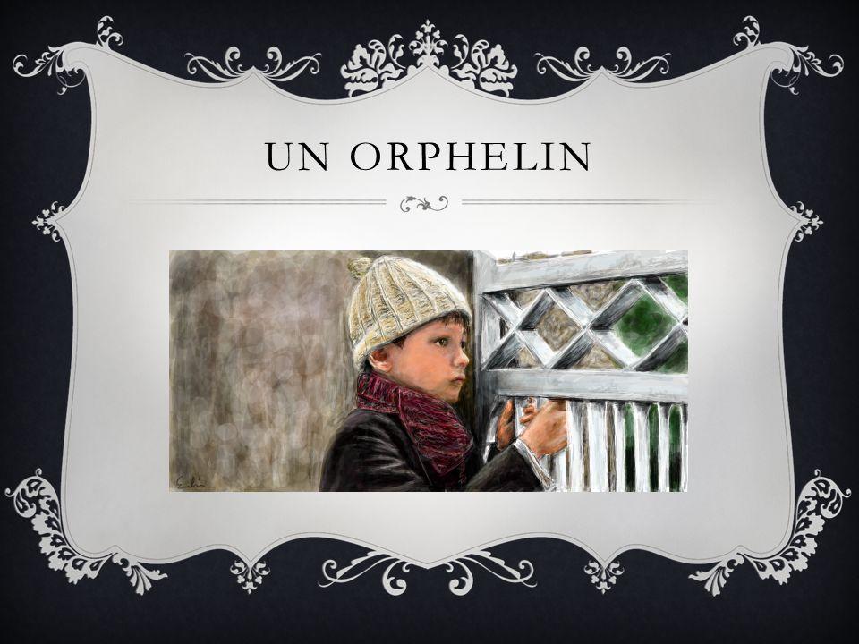 UN ORPHELIN