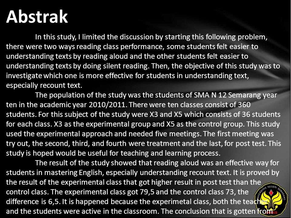 Abstrak In this study, I limited the discussion by starting this following problem, there were two ways reading class performance, some students felt