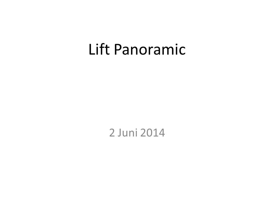 Lift Panoramic 2 Juni 2014