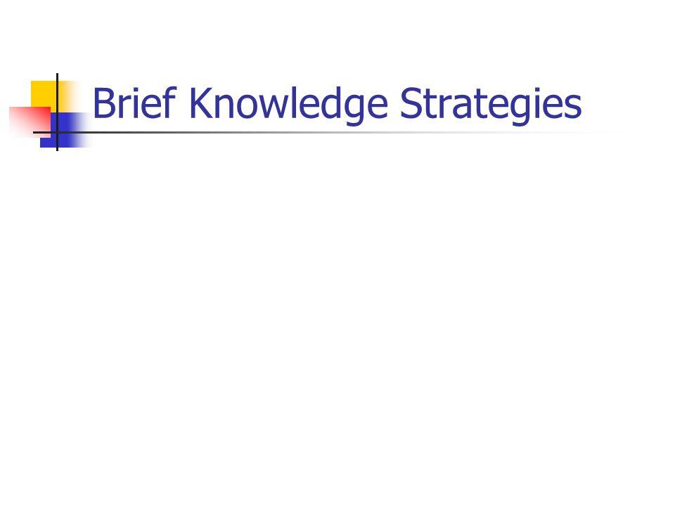 Brief Knowledge Strategies