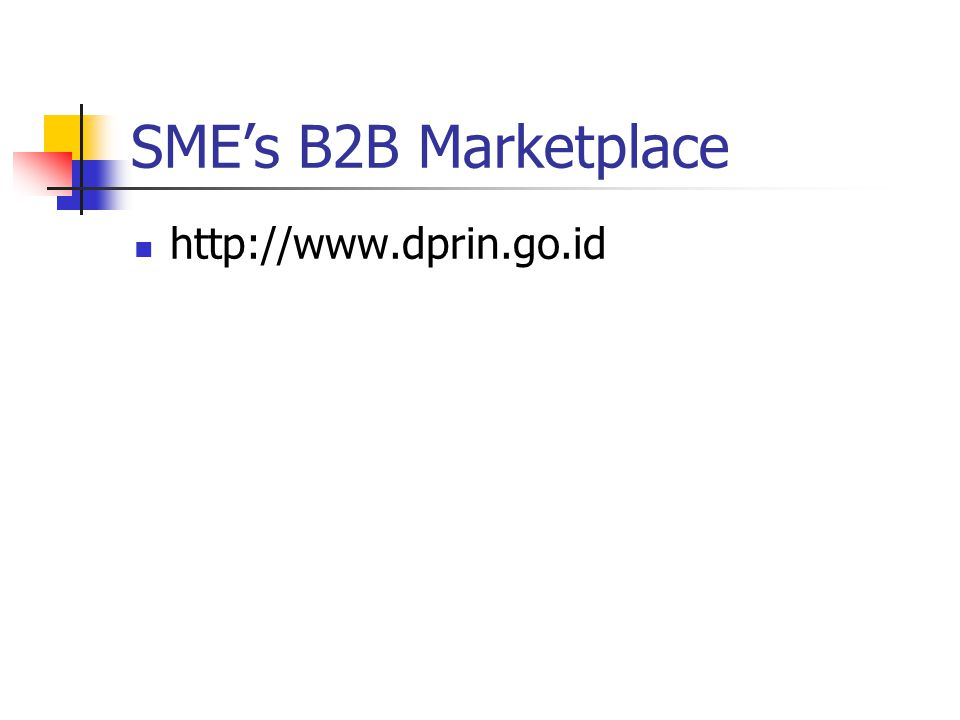 SME's B2B Marketplace http://www.dprin.go.id