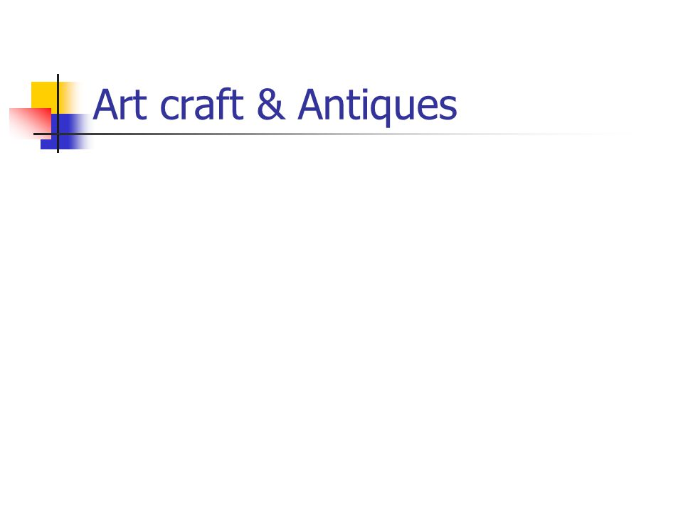 Art craft & Antiques