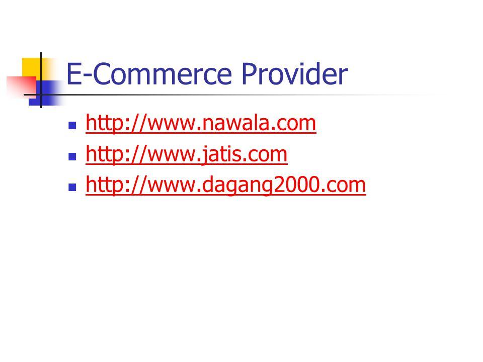 E-Commerce Provider http://www.nawala.com http://www.jatis.com http://www.dagang2000.com